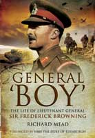 General Boy - The Life of Lieutenant General Sir Frederick Browning