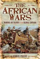 The African Wars - Warriors and Soldiers of the Colonial Campaigns