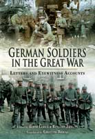 German Soldiers in the Great War - Letter and Eye Witness Accounts