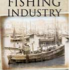 Fishing Industry – Images of the Past