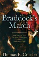 Braddock's March - How the Man Sent to Seize a Continent Changed American History
