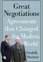Great Negotiations - Agreements that Changed the Modern World