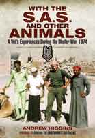 With the SAS and Other Animals - A Vet's Experiences during the Dhofar War 1974