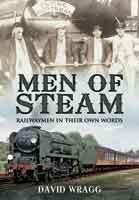 Men of Steam - Railwaymen in Their Own Words