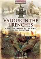Valour in the Trenches - 'Bombo' Pollard VC MC* DCM HAC in The Great War