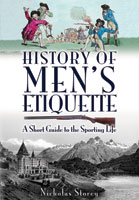 History of Men's Etiquette - A Short Guide to the Sporting Life