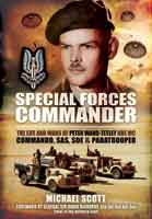 Special Forces Commander - The Life and Wars of Peter Wand-Tetley MC Commando, SAS, SOE and Paratrooper