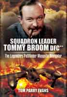Squadron Leader Tommy Broom DFC** - The Legendary Pathfinder Mosquito Navigator