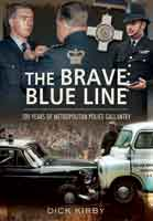 The Brave Blue Line - 100 Years of Metropolitan Police Gallantry