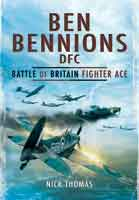 Ben Bennions DFC – Battle of Britain Fighter Ace