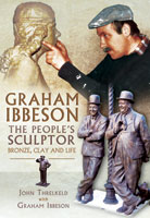 Graham Ibbeson The People's Sculptor – Bronze, Clay and Life