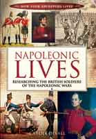 Napoleonic Lives – Researching the British Soldiers of the Napoleonic Wars