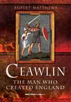 Ceawlin: The Man Who Created England