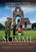 Major And Mrs Holt's Battlefield Guide To The Somme - Sixth expanded edition with Lat & Long references with a foreword from Sir Martin Gilbert