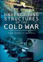 Underground Structures of the Cold War - The World Below