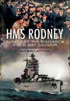 HMS Rodney – Slayer of the Bismarck and D-Day Saviour