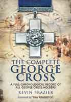 The Complete George Cross - A Full Chronological Record of all George Cross Holders