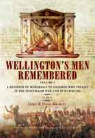 Wellington's Men Remembered – A Register of Memorials to Soldiers who Fought in the Peninsular War and at Waterloo – Vol 1