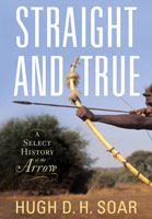 Straight and True - A Select History of the Arrow